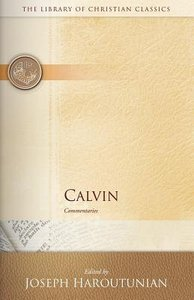 Calvin Commentaries (Library Of Christian Classics Series)