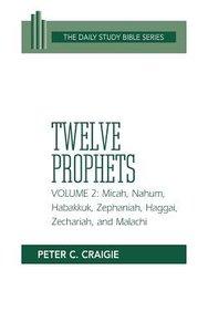 Twelve Prophets (Volume 2) (Daily Study Bible Old Testament Series)