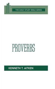 Proverbs (Daily Study Bible Old Testament Series)