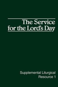 The Service For the Lords Day (#01 in Supplemental Liturgical Resource Series)