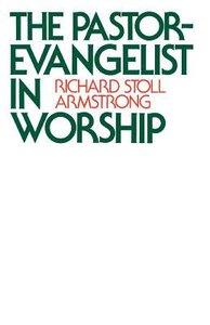 The Pastor-Evangelist in Worship