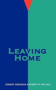 Leaving Home (Family Living In Pastoral Perspective Series)