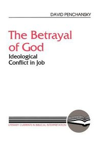 The Betrayal of God (Literary Currents In Biblical Interpretation Series)
