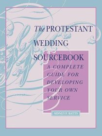 The Protestant Wedding Sourcebook