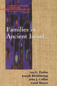 Families in Ancient Israel (Family Religion & Culture Series)