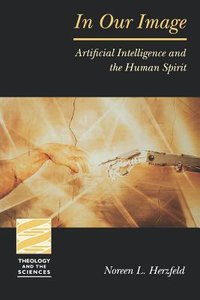 In Our Image (Theology And The Sciences Series)