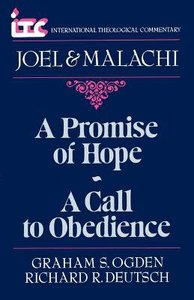 Itc Joel & Malachi (A Promise of Hope/A Call to Obedience) (International Theological Commentary Series)