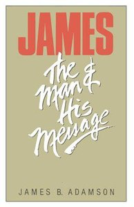 James: The Man & His Message