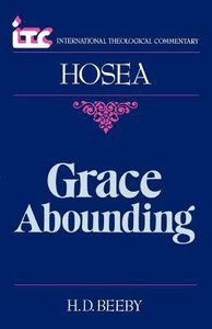 Itc Hosea Grace Abounding (International Theological Commentary Series)