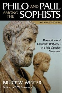 Philo and Paul Among the Sophists (Second Edition)