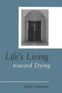 Lifes Living Toward Dying