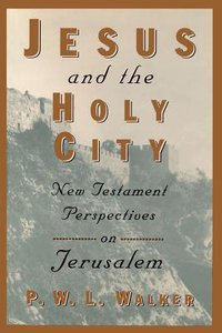 Jesus and the Holy City: NT Perspectives