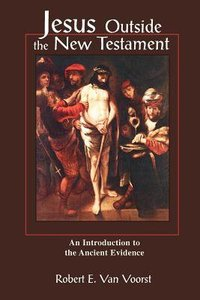 Jesus Outside the New Testament (Studying The Historical Jesus Series)