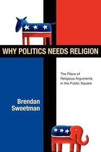 Why Politics Needs Religion