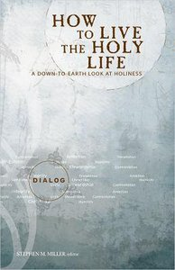 How to Live the Holy Life (Dialog Study Series)