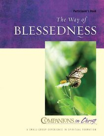 The Way of Blessedness (Participant Book) (Companions In Christ Series)