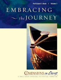 Embracing the Journey (Participants Book) (Companions In Christ Series)