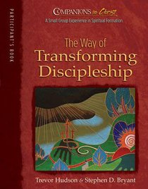 The Way of Transforming Discipleship (Participant Book) (Companions In Christ Series)