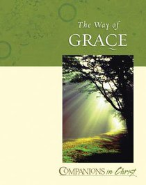 The Way of Grace (Leader Guide) (Companions In Christ Series)