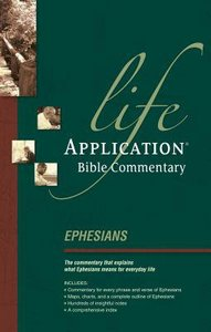 Ephesians (Life Application Bible Commentary Series)