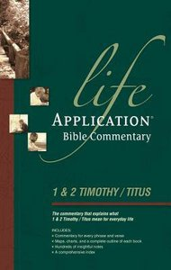 1 & 2 Timothy and Titus (Life Application Bible Commentary Series)