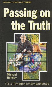Passing on the Truth (1&2 Timothy) (Welwyn Commentary Series)