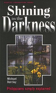 Shining in the Darkness (Philippians) (Welwyn Commentary Series)