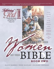 Life Principles From the Women of the Bible (Book 2) (Following God: Character Builders Series)
