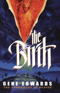 The Birth (#03 in Chronicles Of Heaven Series)