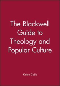 Blackwell Guide to Theology and Popular Culture