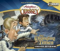 The Changing Times (#22 in Adventures In Odyssey Audio Series)