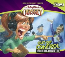Out of Control (#40 in Adventures In Odyssey Audio Series)