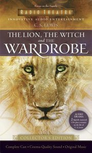 Narnia #02: Lion, the Witch and the Wardrobe, the (2 CD Set Collectors Edition) (#02 in Chronicles Of Narnia Audio Series)