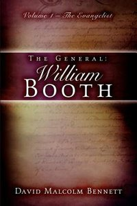 The General: William Booth #01 the Evangelist