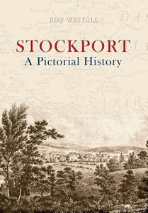 Stockport: A Pictorial History