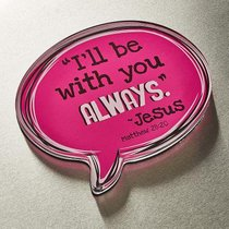 Acrylic Bubble Magnet: Ill Be With You Always - Jesus