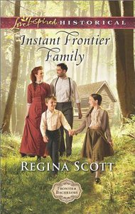 Instant Frontier Family (Frontier Bachelors) (Love Inspired Series Historical)