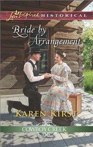 Bride By Arrangement (Cowboy Creek) (Love Inspired Series Historical)
