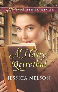 A Hasty Betrothal (Love Inspired Series Historical)