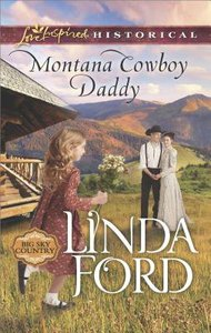 Montana Cowboy Daddy (Big Sky Country) (Love Inspired Series Historical)