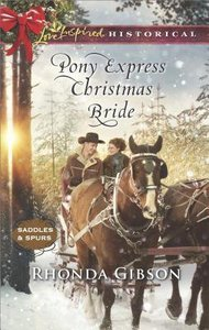Pony Express Christmas Bride (Saddles & Spurs) (Love Inspired Series Historical)