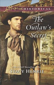The Outlaws Secret (Love Inspired Series Historical)