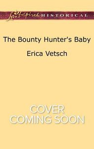 The Bounty Hunters Baby (Love Inspired Series Historical)