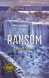 Ransom (Northern Border Patrol) (Love Inspired Suspense Series)