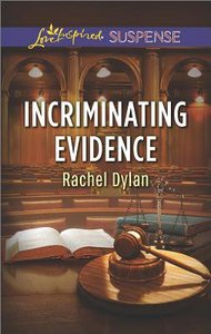 Incriminating Evidence (Love Inspired Suspense Series)