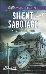 Silent Sabotage (First Responders) (Love Inspired Suspense Series)