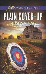 Plain Cover-Up (Love Inspired Suspense Series)