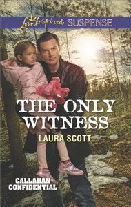 The Only Witness (Callahan Confidential) (Love Inspired Suspense Series)