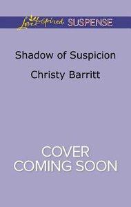 Shadow of Suspicion (Love Inspired Suspense Series)