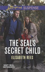The Seals Secret Child (Navy Seal Defenders) (Love Inspired Suspense Series)